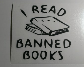 I Read Banned Books Vinyl Decal