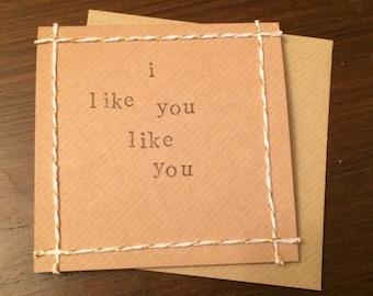 I like you like you handmade card (blank inside)