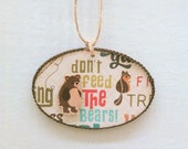 Don't Feed The Bears Handmade 3D Ornament, Christmas ornament, wood gift tag