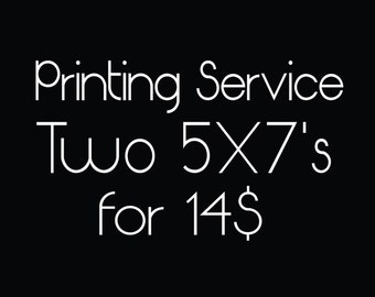 Printing for Two 5X7 Prints