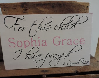 For This Child I Have Prayed, Personalized Wooden Sign, Custom Name Sign, Baby Gift, Baby Girl, Baby Boy, Hand Painted