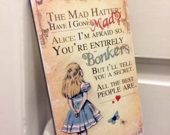 Alice in Wonderland Mad Hatter Hanging Wooden Plaque Decoration Bonkers quote