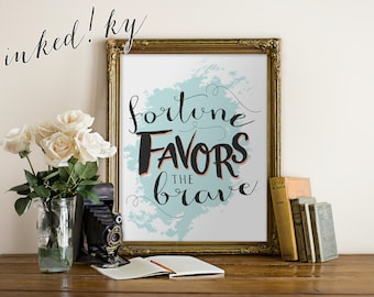Fortune favors the brave - art printable home decor printable - INSTANT download -  8x10 and 10x13 - DIY