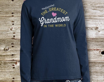 Grandmom Gift, Grandmom Shirt, Birthday Gifts For Grandmom! Grandmom Shirt, Grandmom Birthday Gift, Grandmom  to be Gift, Greatest Grandmom!