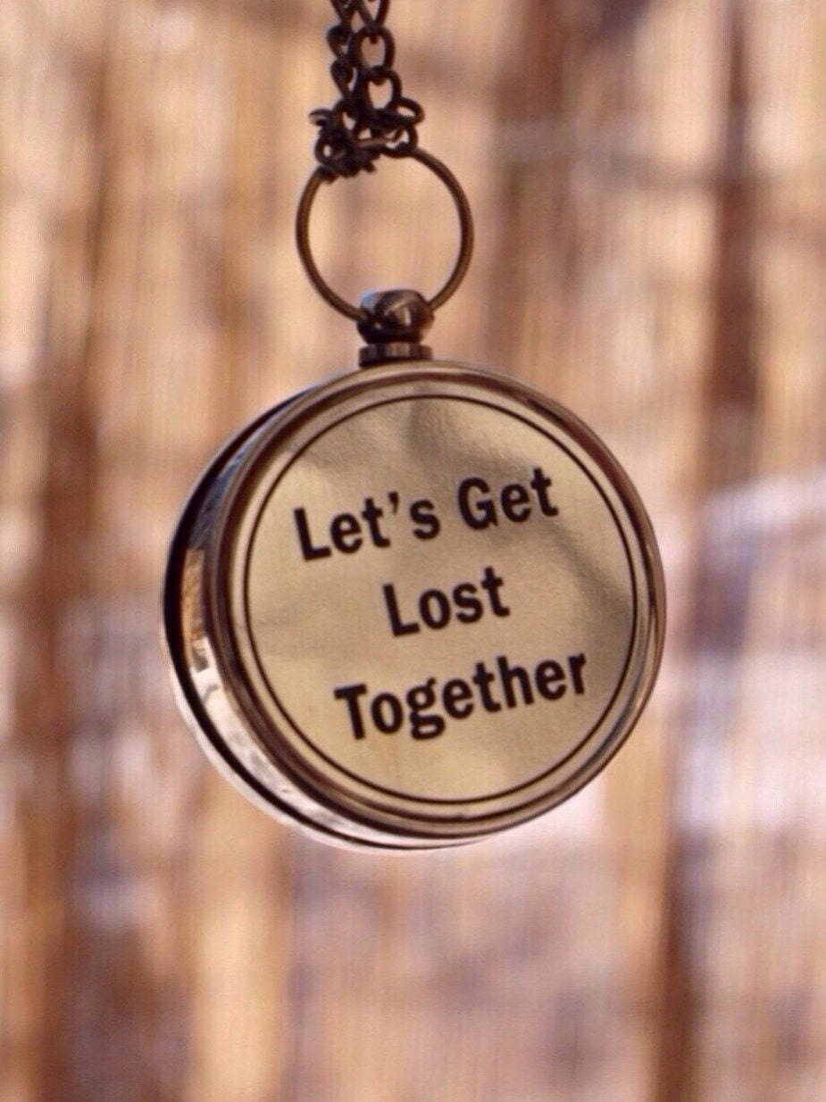 Let Get Lost Together Quotes Lets Get Lost Together Quote