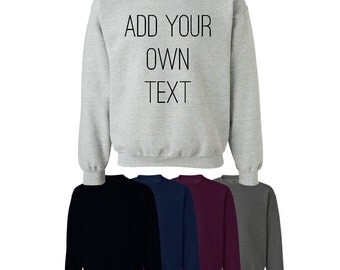 Custom Print Your Own Any Text Sweater Jumper Unisex Mens Womens Workwear UK Ships Worldwide S-XXL