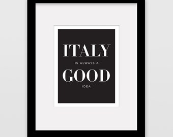 "Italy is Always a Good Idea 8""x10"" silkscreen print - Black ink on white paper"