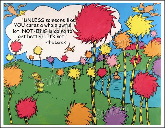 Dr. Seuss The Lorax Unless Quote From