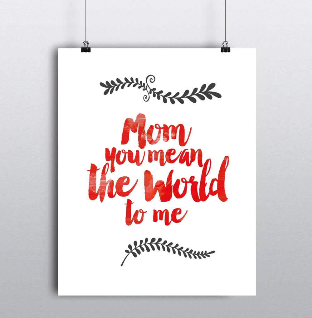 Mom You Mean The World To Me Inspirational Quote By MonoMotto