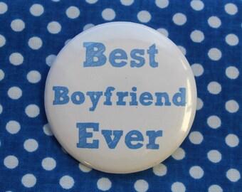 Best Boyfriend Ever -  2.25 inch pinback button badge