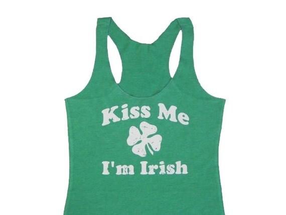 Kiss Me I'm Irish. Irish. Kiss Me. St Patrick's Shirt. St Patrick. Green Tank Top. Eco Clothing. Workout Clothes. Gift for Her. Eco Friendly