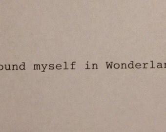 Alice in Wonderland- Hand Typed Typewriter Quote