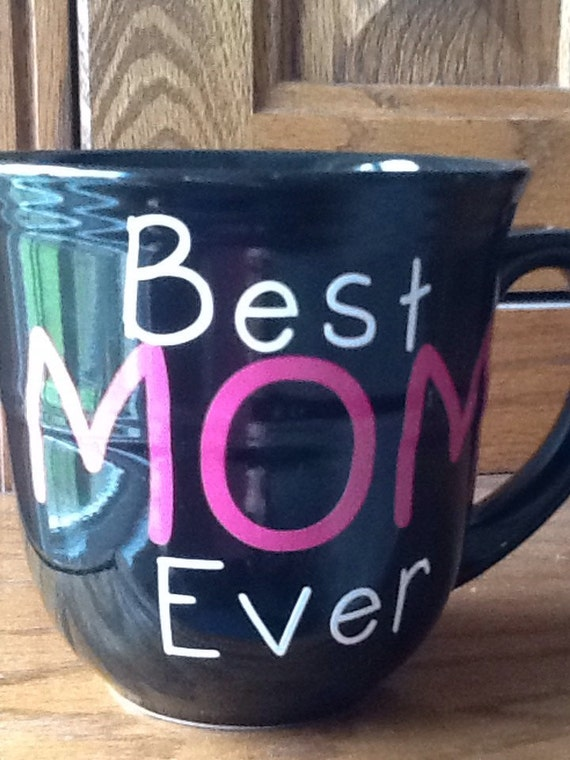 Mother 39 s day mug best mom ever coffee cup coffee mug for Best coffee cup ever
