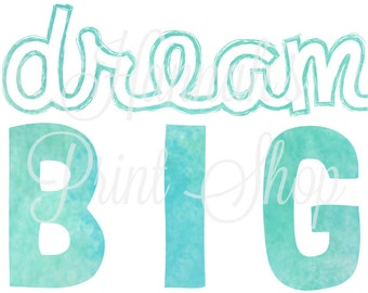 Dream Big-Blue on White Type Art Print Digital File 8x10