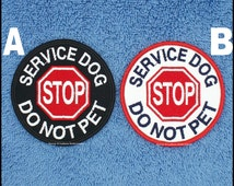 Stop Service Dog Do Not Pet Patch Size 3 inch  Danny & LuAnns Embroidery