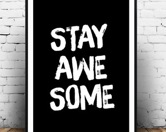 Typography Art, Home Decor, Stay Awesome, Motivational Quote, Wall Art, Inspirational Print, Housewares, Inspirational quote