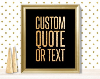 Your Custom Text Poster / Wedding Sign / Sparkle Gold Glitter, Gold and Black Poster / Simply Glitter▷ Printable File {or} Printed & Shipped