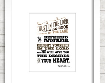 Psalm 37:3-4 digital. Printable Bible verse Instant download. Trust in the Lord, Delight yourself in The Lord