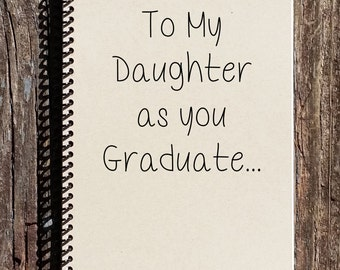 Daughter Graduation Gift - Daughter Graduation - Graduation Gift - Notebook - Journal