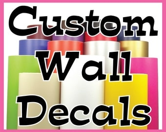 Custom Wall Vinyl Decals. Any Color, Any Size