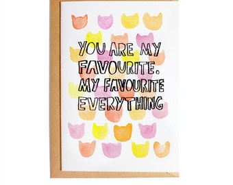 You Are My Favourite. My Favourite Everything - A6 Blank Card - Watercolour