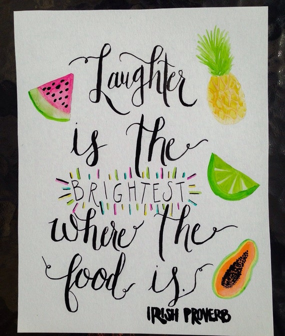 Watercolor Quote Art - Irish Proverb - 8x10 watercolor painting - Laughter is the brightest where food is - kitchen wall ar