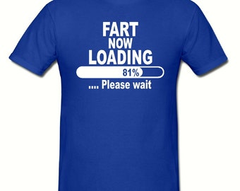 Fart loading mens t shirt,sizes small- 2xl,fathers day gift,dad gift