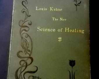 Vintage Book The New Science of Healing: Doctrine of the Unity of Diseases Louis Kuhne 17th