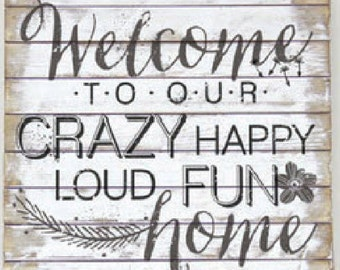 Slotted Box - Welcome to our Crazy, Happy, Loud, Fun, Home