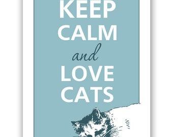 Keep calm and love cats