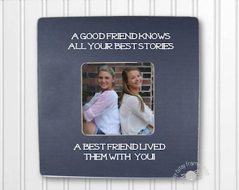 Personalized Best Friends Picture Frame A Good Friend Knows All Your Best Stories A Best Friend Lived Them With You IBFSFRND