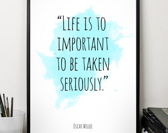 Life is ..., Oscar Wilde , Alternative Watercolor Poster, Wall art quote, Motivational quote, Inspirational quote,T