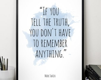 If you tell..., Mark Twain quote, Alternative Watercolor Poster, Wall art quote, Motivational quote, Inspirational quote,T