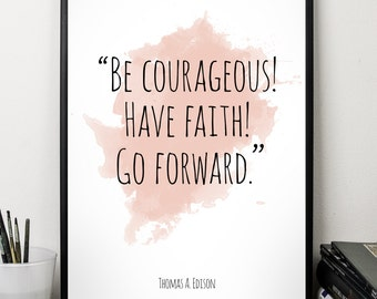 Be courageous!  ..., Thomas A Edison quote , Alternative Watercolor Poster, Wall art quote, Motivational quote, Inspirational quote,