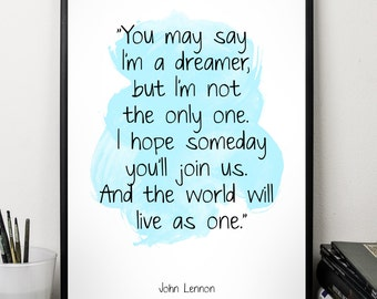 You may say (...), John Lennon quote , Alternative Watercolor Poster, Wall art quote, Motivational quote, Inspirational quote,