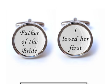 Father of the Bride, I Loved Her First Cufflinks