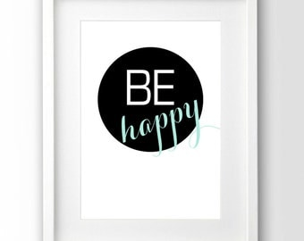 Be Happy Print, Motivational Art, Printable Black and White Wall Art, Digital Download