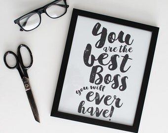 You are the best Boss you will ever have! Motivational art for entrepreneurs, home office, art studio. for bloggers, artists, and girlboss