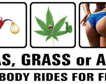 Gas Grass or Ass Nobody Rides for Free funny Motorcycle Decal / Sticker SMALL