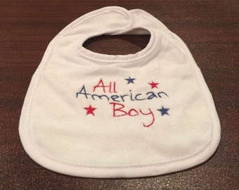 4th of July Bib for Baby Boy - July 4 Bib - All American Boy Embroidered Bib - Patriotic Baby Boy Bib - Independence Day Bib - Drool Bib