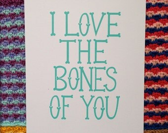 I Love The Bones Of You  limited edition screenprint