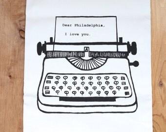 Dear Philadelphia, I love you. Kitchen Towel, Tea Towel, Flour Sack Towel- Single