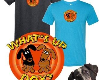Dachshund T-Shirt: What's Up Dox