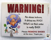 """SALE!!!! NO SHOES in the House 5""""x7"""" Door Sign, It Drives Me Mad - Funny Mad Scientist Sign Take Off Your Shoes Signs"""