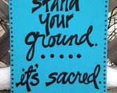Stand your ground, it's sacred -  Original Mixed Media Canvas - READY TO SHIP