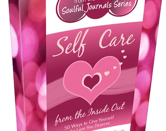 Self Care from the Inside Out: 50 Ways to Give Yourself the Love You Deserve - Ebook