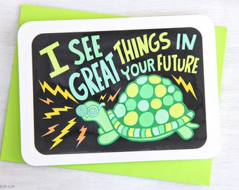 I See Great Things In your Future Turtle - Graduation Congratulations Wedding Birthday Card