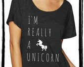 I'm really a Unicorn Cursive Dolman Tee Loose Slouchy Heathered tshirt shirt
