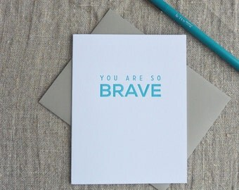 Letterpress Greeting Card - You Are So Brave - 112-001