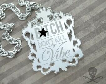 B*TCH Don't KILL My VIBE - Silver Laser Cut Acrylic Rectangle Necklace